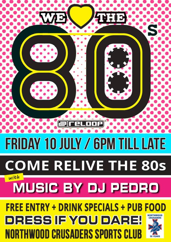 Poster 1 - 80s Night at Crusaders 10 July